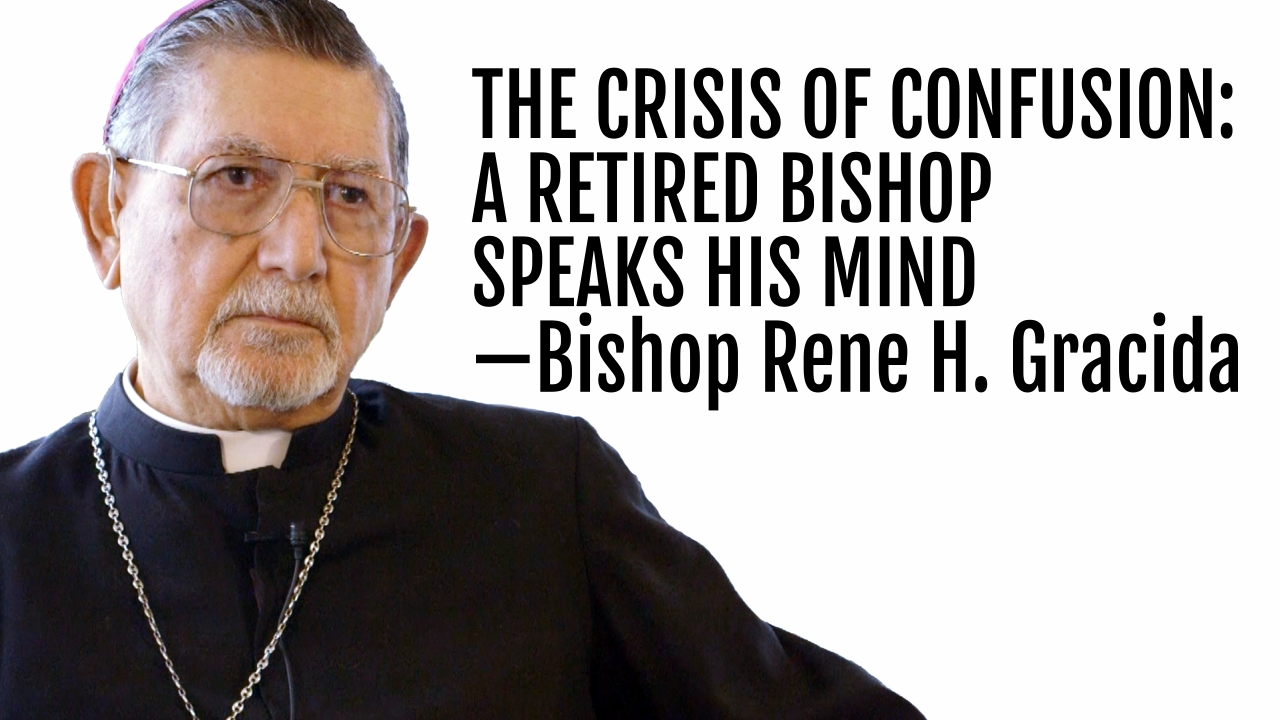 83: Pope Francis and the Crisis of Confusion—Bishop Rene Henry Gracida -  Patrick Coffin Media