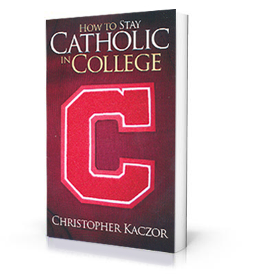 TO STAY CATHOLIC IN COLLEGE